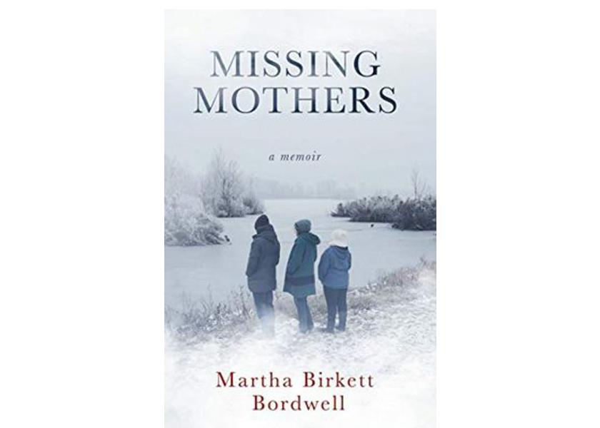Missing Mothers by Martha Birkett Bordwell