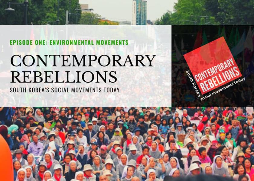 Contemporary Rebellionos: South Korea's Social Movements Today podcast zeros in on environmental and labor activism.