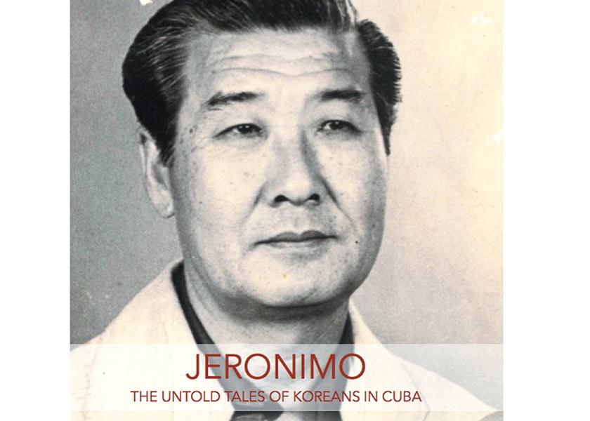 Documentary film: Jeronimo, the Untold Tales of Koreans in Cuba by filmmaker Joseph Juhn.